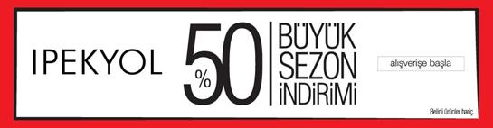 İpekyol'da %50 Büyük Sezon İndirimi Sizleri Bekliyor!