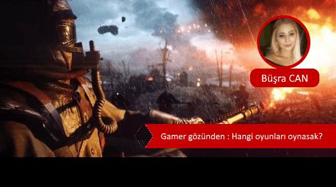 Gamer gözünden : Hangi oyunları oynasak?